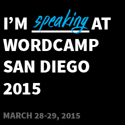 I'm speaking at WordCamp San Diego