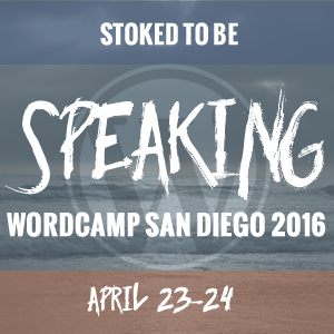 I'm speaking at WordCamp San Diego 2016